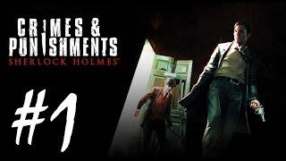 Sherlock Holmes: Crimes & Punishments Walkthrough part 1