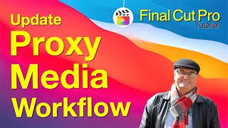 "Proxy Media Update Final Cut Pro X 10.4.10 - 🎬 Training Final Cut ""Fast and Easy"""