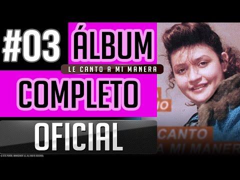 Pahola Marino #03 - Le Canto A Mi Manera [Album Completo Oficial]