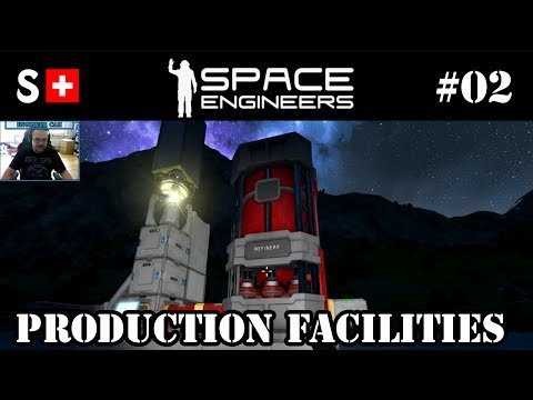 Space Engineers - 02: Production Facilities