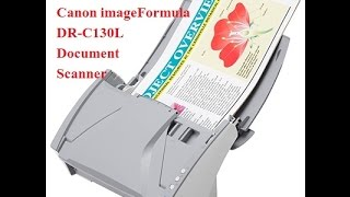 How Canon imageFORMULA DR-C130 Document Scanner Works and Scans!!!