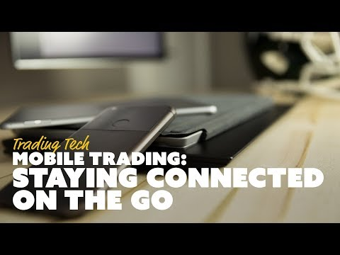 Trading Tech: Mobile Trading - Staying Connected On The Go