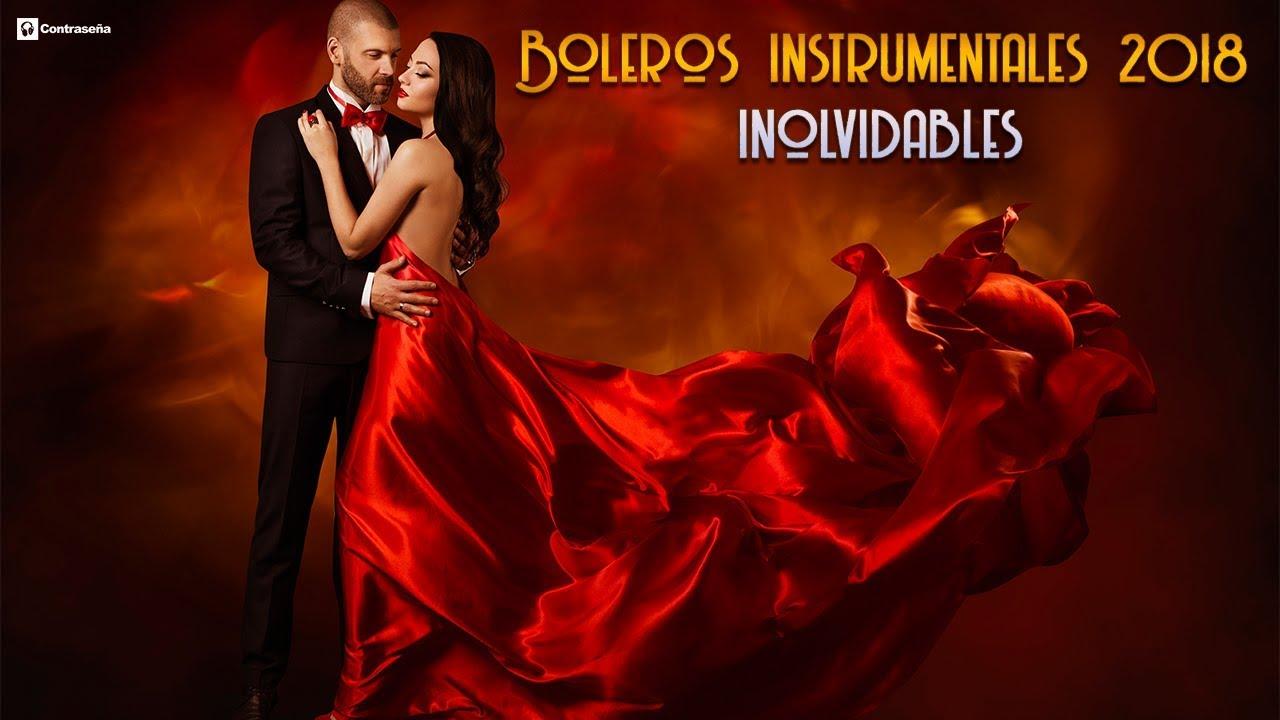 Boleros Inolvidables Boleros De Oro Boleros Romanticos Instrumentales Musica Saxofón Javier Canto Youtube