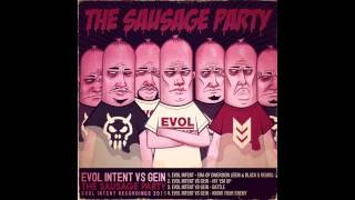 Evol Intent vs Gein - The Sausage Party [Teaser Mix]