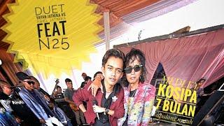 Download lagu kosipa 7 Bulan Kapalang Nyaah MEDLEY # N25 Feat Yayan Jatnika & Abiel Jatnika