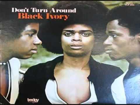 Black Ivory Don't Turn Around 1972