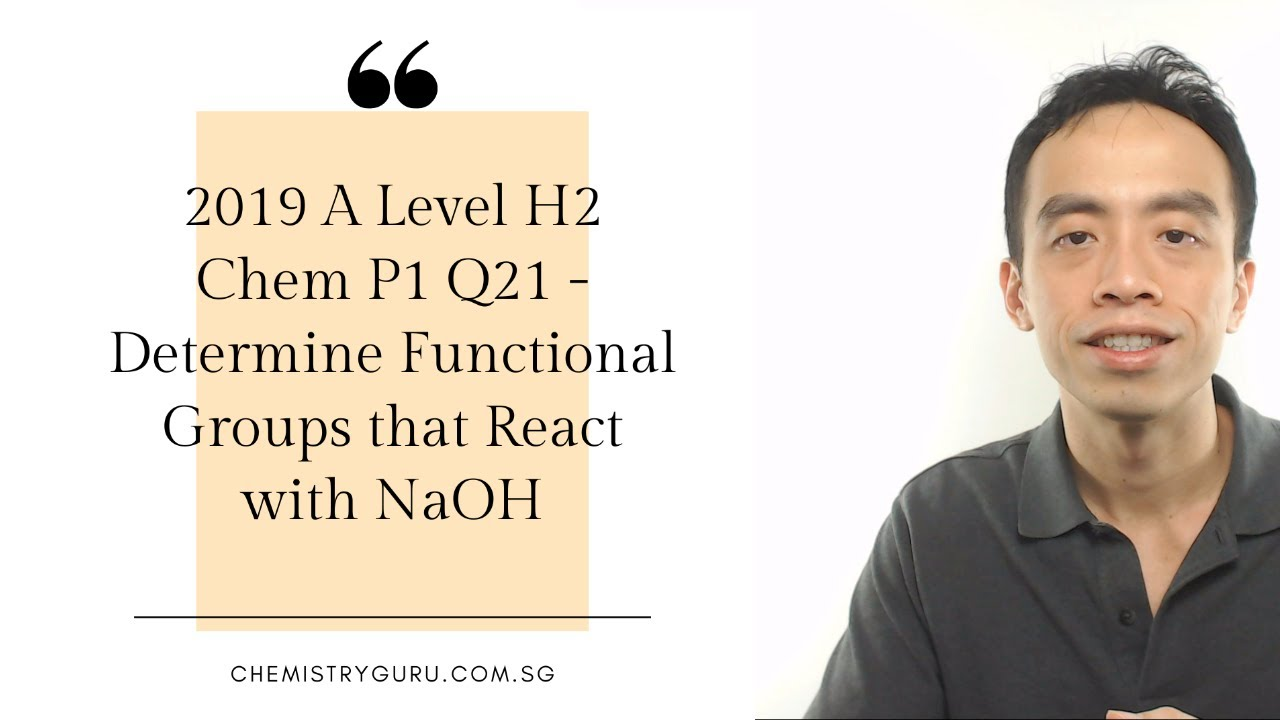 2019 P1 Q21 Determine Functional Groups That React With Naoh Youtube