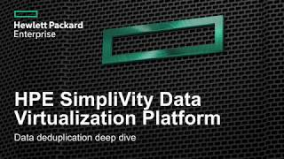 Demo: Data Deduplication with HPE SimpliVity Hyperconverged Infrastructure