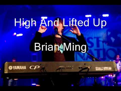 Brian Ming - High And Lifted Up