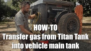 HOW-TO: Transfer gas from Titan Tank into vehicle main tank