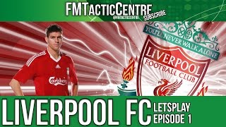 Liverpool FC Tactics | Tips Football Manager 2015 Gameplay PC Episode 1