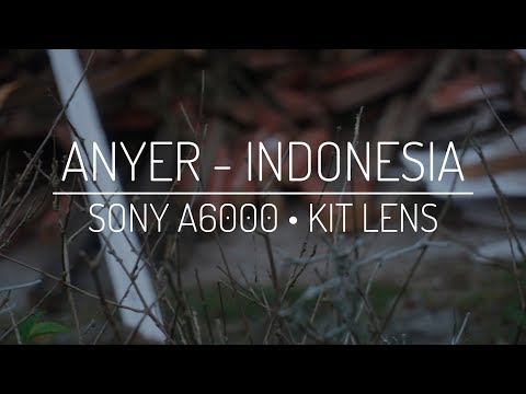 Anyer Indonesia | Sony A6000 Cinematic