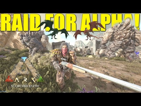 ARK: SCORCHED EARTH - RAID FOR ALPHA! (PVP TRIBE LIFE/RAIDERS) EP.14