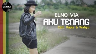 AKU TENANG Reggae SKA Version By Elno Via