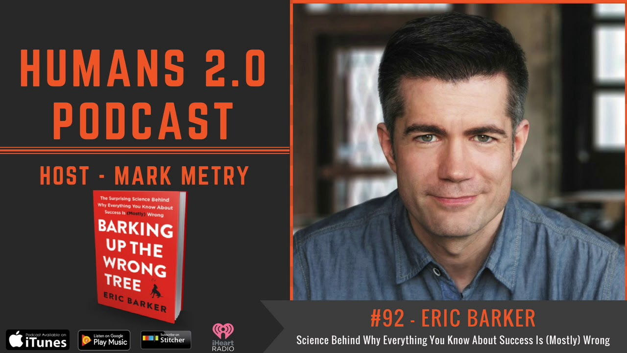 #92 - Eric Barker | Surprising Science Behind Why Everything You Know About  Success Is Mostly Wrong