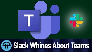 Slack Whines to the EU About Teams