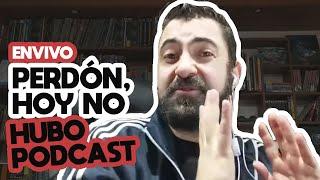 Perdón, Hoy No Hubo Podcast