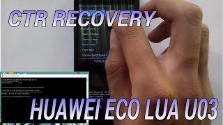 Instalar Recovery CTR (VIA PC) Para HUAWEI ECO LUA U03+ROOT