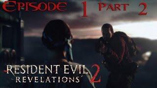 Resident Evil Revelations 2 - Eps 1: Penal Colony Part 2