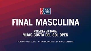Final Masculina Cerveza Victoria Mijas - Costa del Sol Open 2017 | World Padel Tour