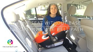 How to Install an Infant Car Seat Without Its Base (European-style belt path)