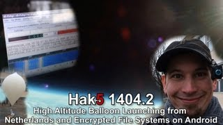 Hak5 1404.2, High Altitude Balloon Launching from Netherlands and Encrypted File Systems on Android