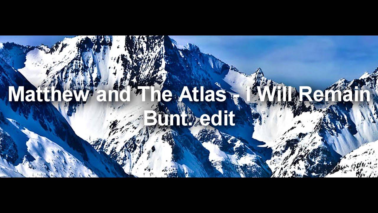 MATTHEW AND THE ATLAS - I WILL REMAIN LYRICS