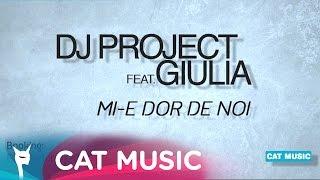 DJ Project feat. Giulia - Mi-e dor de noi (Official Single)