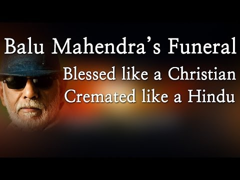 Balu Mahendra's Funeral - Blessed like a Christian - Cremated like a Hindu- REd Pix 24x7  Music Details  Track Name : Moon Light Sonata Artist: Beethoven Album: Youtube Audio Library  Legendary filmmaker Mahendra passed away on 13 February at around 11 am in Chennai. He suffered a heart attack, breathed his last at Vijaya Hospital on Thursday.  His body has been kept at the acting school Cinema Pattarai, which was started by him, for fans, relatives and film industry members to pay their last respect to the ace filmmaker.  Bala, Mani Ratnam, Bharathiraja, Mahendran, Ram, Sasikumar, Samuthirakani, Y.Gee.Mahendra and Archana among others paid their last respect.  The current and previous batch students of the acting school were also present to pay homage to the director.As a mark of respect to Mahendra, the heads of Producers' Council, Film Directors' Union and FEFSI said that the industry would not work on Friday, TOI reported.  Mahendra will be cremated on Friday as per the Hindu customs, which is likely to be attended by several  well-known personalities.   http://www.ndtv.com BBC Tamil: http://www.bbc.co.uk/tamil INDIAGLITZ :http://www.indiaglitz.com/channels/tamil/default.asp  ONE INDIA: http://tamil.oneindia.in BEHINDWOODS :http://behindwoods.com VIKATAN http://www.vikatan.com the HINDU: http://tamil.thehindu.com DINAMALAR: www.dinamalar.com MAALAIMALAR http://www.maalaimalar.com/StoryListing/StoryListing.aspx?NavId=18&NavsId=1 TIMESOFINDIA http://timesofindia.indiatimes.com http://www.timesnow.tv HEADLINES TODAY: http://headlinestoday.intoday.in PUTHIYATHALAIMURAI http://www.puthiyathalaimurai.tv VIJAY TV:http://www.youtube.com/user/STARVIJAY  -~-~~-~~~-~~-~- Please watch: