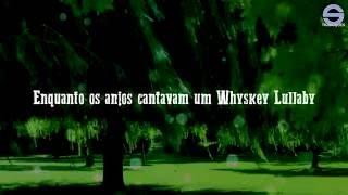 Brad Paisley ft. Alison Krauss - Whyskey Lullaby (Legendado em PT-BR)