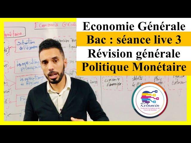 Economie Générale BAC séance live 3 révision générale : Politique monétaire (RELANCIA)