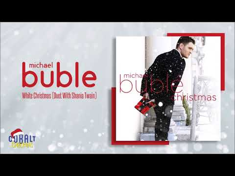 Michael Buble Duet With Shania Twain - White Christmas - Official Audio Release