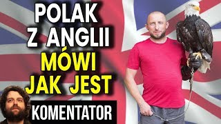 Polak z Wielkiej Brytani mówi OSTRO Jak Jest: Powrót do Polski i Brexit - Wywiad Analiza Komentator