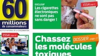 60 millions de Consommateurs ou le danger de la cigarette électronique