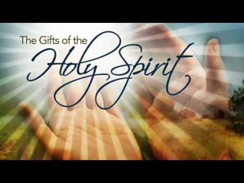 The Gifts Of The Holy Spirit Youtube
