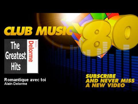 Alain Delorme - Romantique avec toi - ClubMusic80s