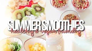 4 Summer Smoothies! | Healthy & Vegan Friendly
