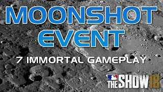 MOONSHOT EVENT!!! WITH 7 IMMORTALS!!! 12 WINS FOR IMMORTAL MUSIAL MLB THE SHOW 18 DIAMOND DYNASTY!!