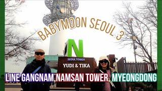 Babymoon Seoul Part3 (Line Store Gangnam, Namsan Tower, Hello Kitty Museum)