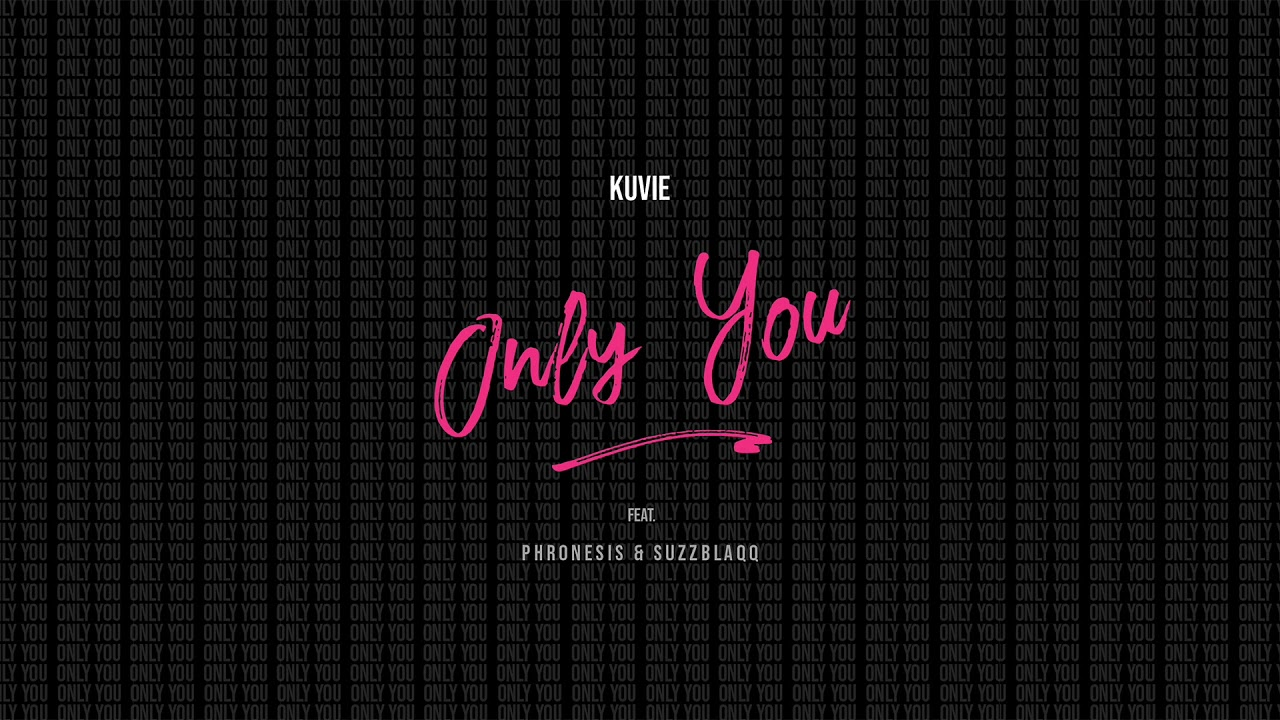 Download Kuvie - Only You [Ft. Phronesis & Suzz Blaqq] (Official Audio)