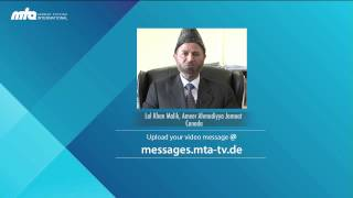 Message from Lal Khan Malik (Amir Jamaat Canada) for Jalsa Salana Germany 2013