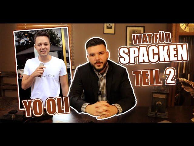 CanBroke   Wat für Spacken #78   Yo Oli Teil 2