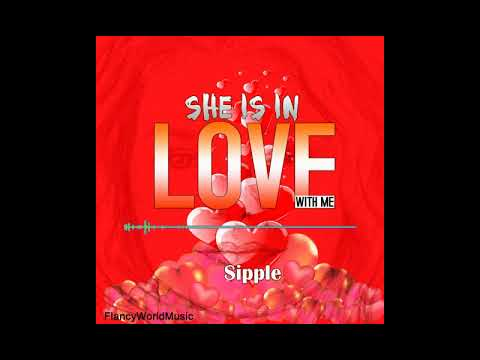 Sipple - She is love with me