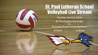 B-Team Volleyball - St. Paul, Green Bay vs. Riverview, Appleton - April 13, 2021