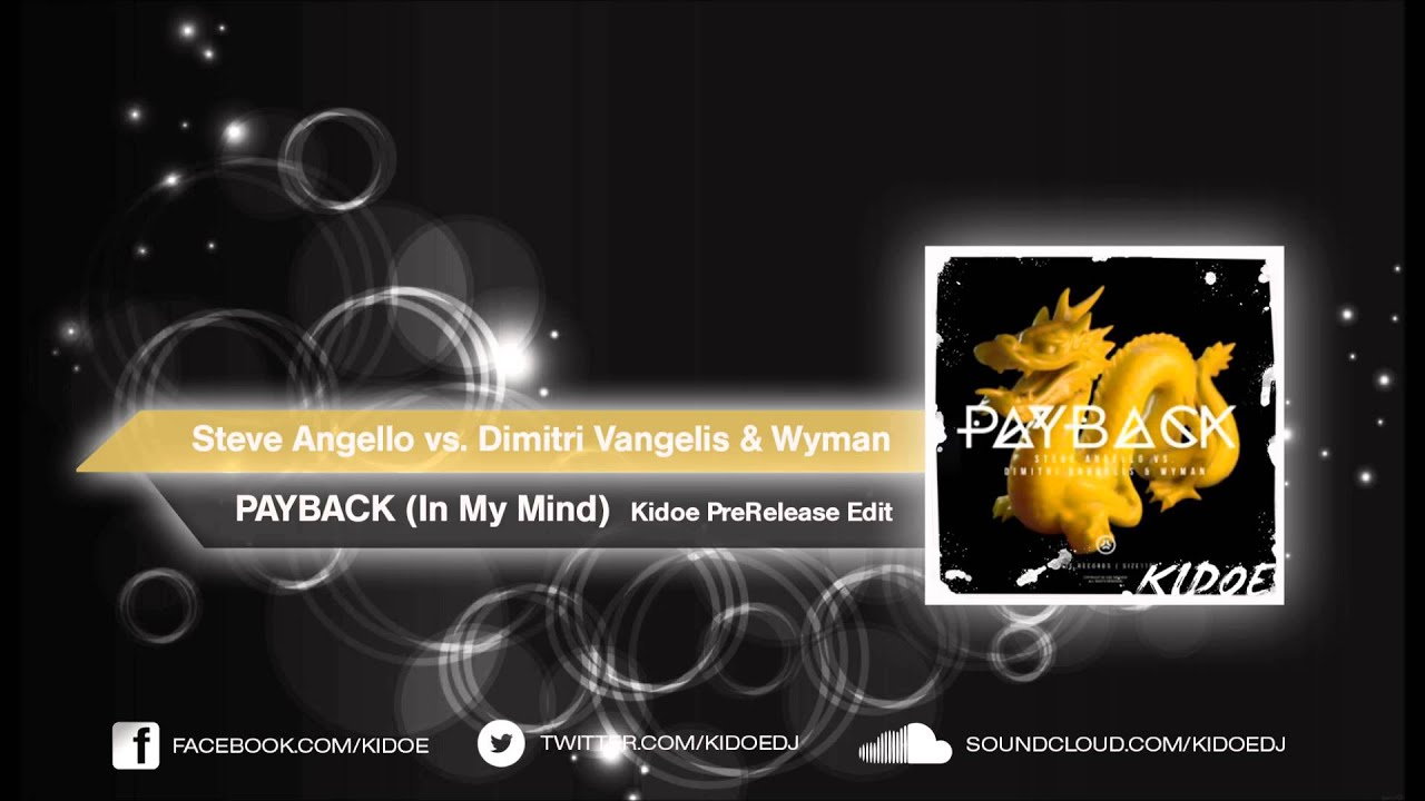 Steve Angello & Dimitri Vangelis & Wyman - Payback (In My ...