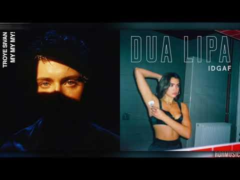 My My My vs. IDGAF | Mashup of Troye Sivan/Dua Lipa