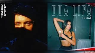 Baixar My My My vs. IDGAF | Mashup of Troye Sivan/Dua Lipa