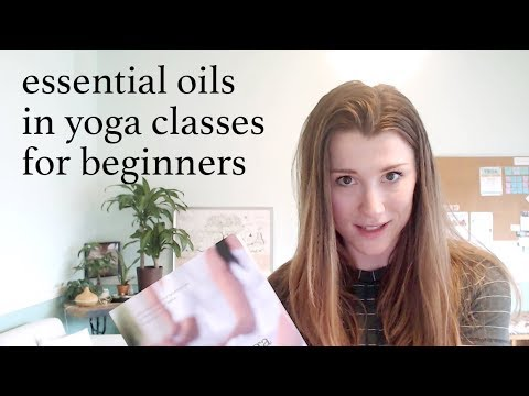 How I use Essential Oils in my Yoga Classes