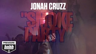 Jonah Cruzz - Smoke Party [HotNewHipHop Premiere] (Music Video)