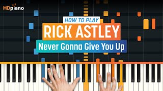 "How To ACTUALLY Play ""Never Gonna Give You Up"" by Rick Astley 